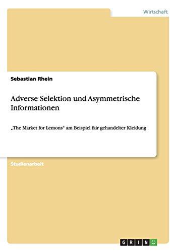 9783656479130: Adverse Selektion und Asymmetrische Informationen:
