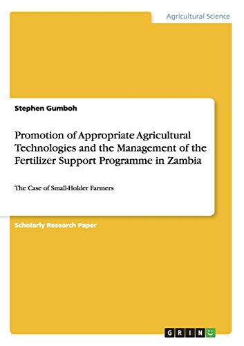 9783656481072: Promotion of Appropriate Agricultural Technologies and the Management of the Fertilizer Support Programme in Zambia