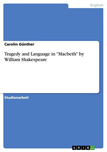 Tragedy and Language in Macbeth by William: Carolin Günther