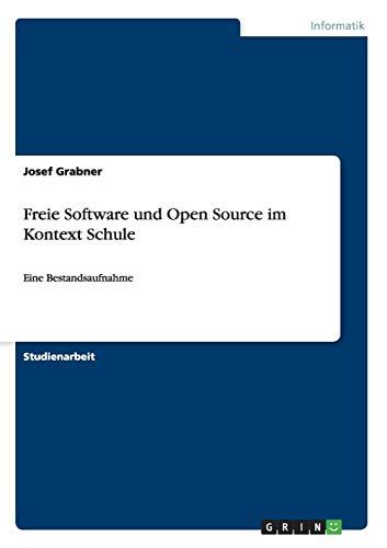 9783656486022: Freie Software und Open Source im Kontext Schule: Eine Bestandsaufnahme