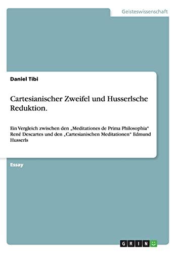 Cartesianischer Zweifel und Husserlsche Reduktion: Ein Vergleich: Tibi, Daniel