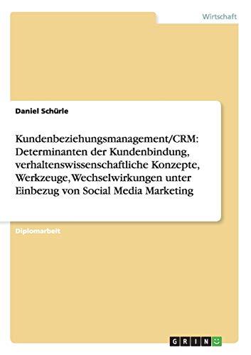 Kundenbeziehungsmanagement/CRM: Determinanten der Kundenbindung, verhaltenswissenschaftliche ...