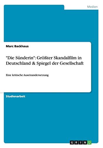 Die Sunderin: Grosster Skandalfilm in Deutschland Spiegel Der Gesellschaft: Marc Backhaus