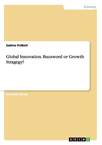 9783656492634: Global Innovation. Buzzword or Growth Strategy?