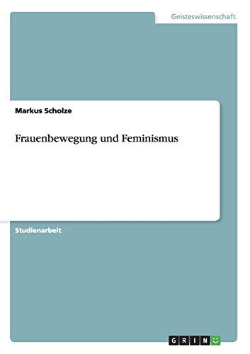 Frauenbewegung Und Feminismus: Markus Scholze