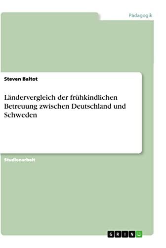 9783656495659: L�ndervergleich der fr�hkindlichen Betreuung zwischen Deutschland und Schweden