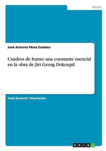 9783656496373: Cuadros de humo: una constante esencial en la obra de Jiri Georg Dokoupil (Spanish Edition)