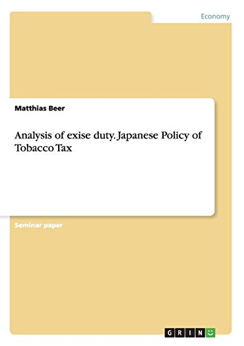 Analysis of Exise Duty. Japanese Policy of Tobacco Tax: Matthias Beer