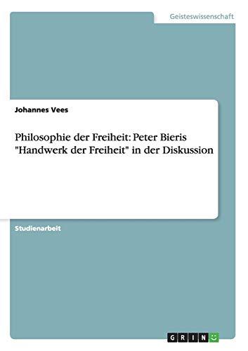 9783656498834: Philosophie der Freiheit: Peter Bieris