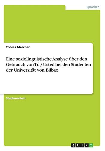 Eine Soziolinguistische Analyse Uber Den Gebrauch Von Tu Usted Bei Den Studenten Der Universitat ...