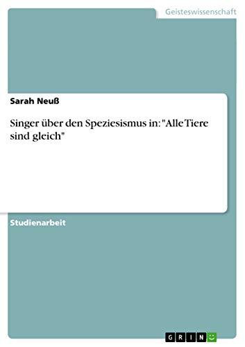 Singer Uber Den Speziesismus in: Alle Tiere Sind Gleich: Sarah Neu