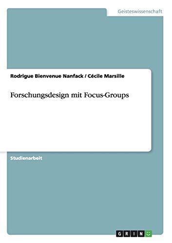 Forschungsdesign mit Focus-Groups: Nanfack, Rodrigue Bienvenue