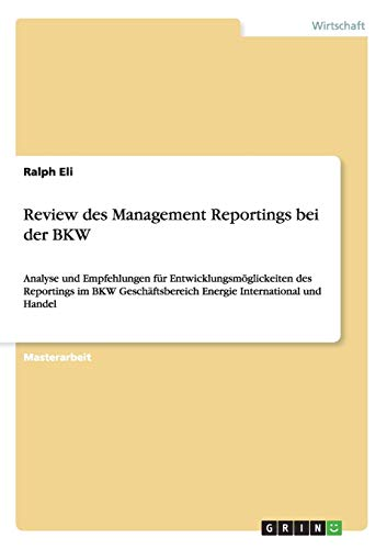 9783656501961: Review des Management Reportings bei der BKW (German Edition)