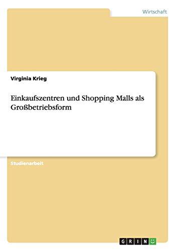 9783656503729: Einkaufszentren und Shopping Malls als Großbetriebsform (German Edition)