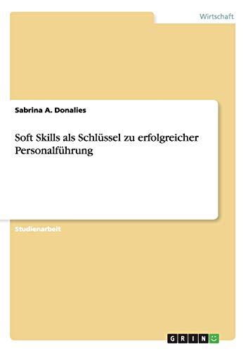9783656504832: Soft Skills als Schlüssel zu erfolgreicher Personalführung (German Edition)