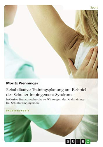 9783656505778: Rehabilitative Trainingsplanung Am Beispiel Des Schulter-Impingement Syndroms