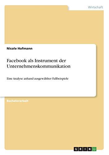 Facebook ALS Instrument Der Unternehmenskommunikation: Nicole Hofmann