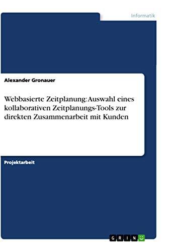 Webbasierte Zeitplanung: Auswahl Eines Kollaborativen Zeitplanungs-Tools Zur Direkten ...