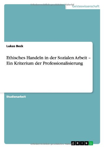 Ethisches Handeln in Der Sozialen Arbeit -: Lukas Beck