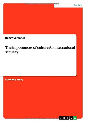 The importances of culture for international security: Henry Sarennes