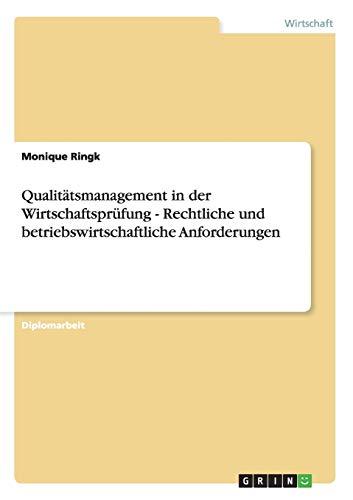 Qualitatsmanagement in Der Wirtschaftsprufung - Rechtliche Und Betriebswirtschaftliche ...