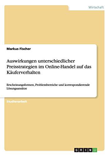9783656519799: Auswirkungen unterschiedlicher Preisstrategien im Online-Handel auf das Käuferverhalten (German Edition)