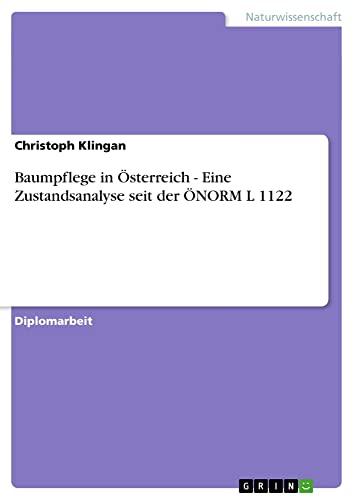 Baumpflege in Österreich - Eine Zustandsanalyse seit der ÖNORM L 1122: Christoph Klingan