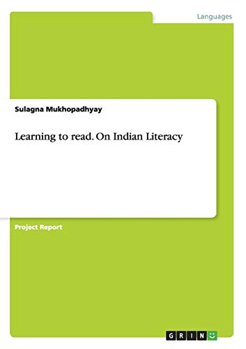 Learning to Read. on Indian Literacy: Sulagna Mukhopadhyay