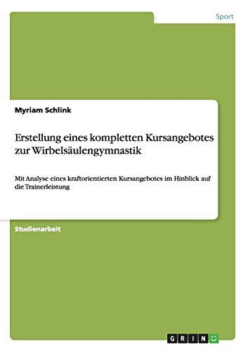 9783656529590: Erstellung eines kompletten Kursangebotes zur Wirbelsäulengymnastik (German Edition)