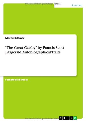 An autobiographical portrayal of f scott as jay gatsby