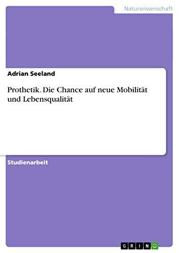 9783656531753: Prothetik. Die Chance auf neue Mobilität und Lebensqualität