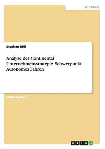 9783656532163: Analyse der Continental Unternehmensstrategie. Schwerpunkt Autonomes Fahren (German Edition)