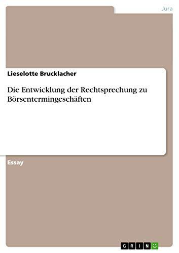 9783656533184: Die Entwicklung der Rechtsprechung zu Börsentermingeschäften (German Edition)