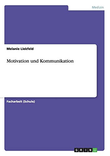 9783656533443: Motivation und Kommunikation (German Edition)