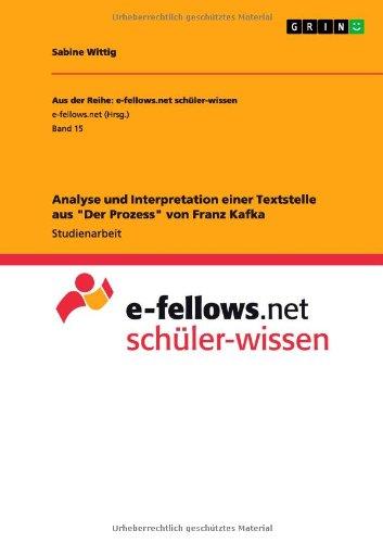 Analyse Und Interpretation Einer Textstelle Aus Der Prozess Von Franz Kafka: Sabine Wittig