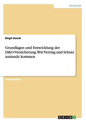 9783656535454: Grundlagen und Entwicklung der D&O-Versicherung. Wie Vertrag und Schutz zustande kommen (German Edition)