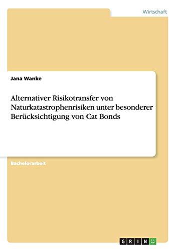 9783656535485: Alternativer Risikotransfer von Naturkatastrophenrisiken unter besonderer Ber�cksichtigung von Cat Bonds