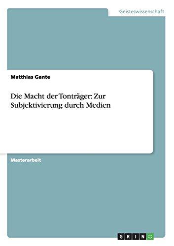 9783656536222: Die Macht der Tonträger: Zur Subjektivierung durch Medien (German Edition)