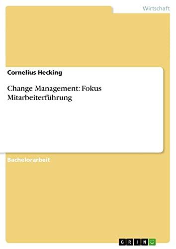 Change Management: Fokus Mitarbeiterfuhrung: Cornelius Hecking