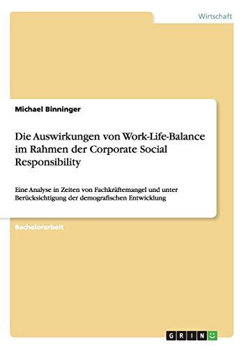 Die Auswirkungen von Work-Life-Balance im Rahmen der Corporate Social Responsibility: Michael ...