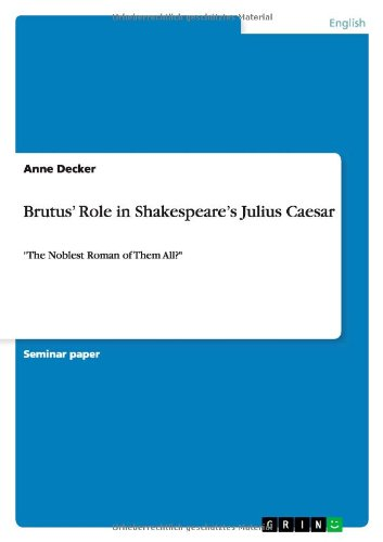 Brutus' Role in Shakespeare's Julius Caesar: Decker, Anne
