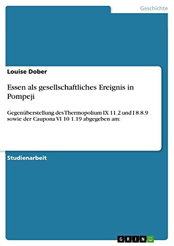 9783656539131: Essen als gesellschaftliches Ereignis in Pompeji (German Edition)