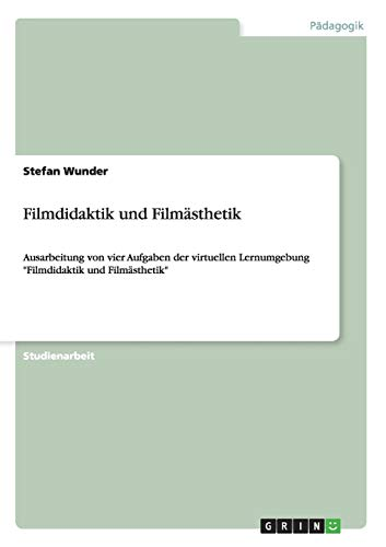 Filmdidaktik und Filmästhetik: Stefan Wunder