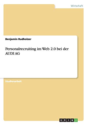 9783656541349: Personalrecruiting im Web 2.0 bei der AUDI AG