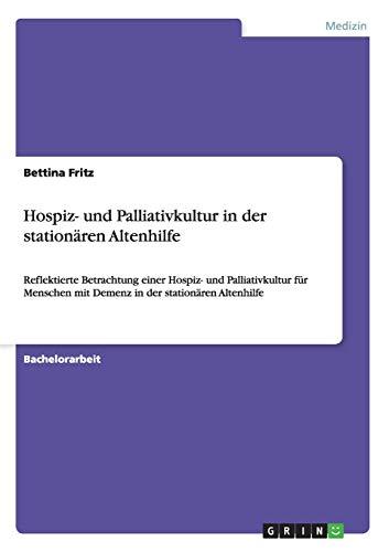 Hospiz- und Palliativkultur in der stationären Altenhilfe (German Edition): Bettina Fritz