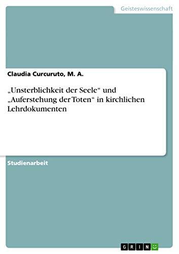 """9783656542612: """"Unsterblichkeit der Seele und """"Auferstehung der Toten in kirchlichen Lehrdokumenten"""