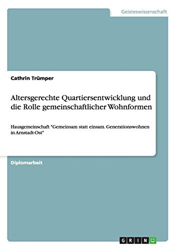 Altersgerechte Quartiersentwicklung und die Rolle gemeinschaftlicher Wohnformen: Cathrin Tr�mper