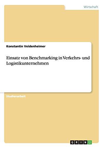 9783656547693: Einsatz von Benchmarking in Verkehrs- und Logistikunternehmen