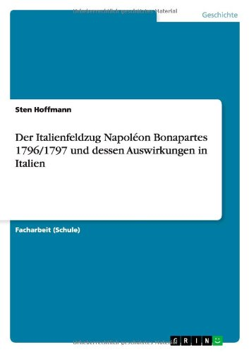 9783656548072: Der Italienfeldzug Napoléon Bonapartes 1796/1797 und dessen Auswirkungen in Italien