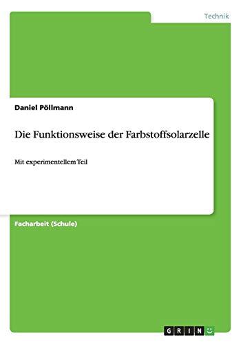 9783656548706: Die Funktionsweise der Farbstoffsolarzelle (German Edition)